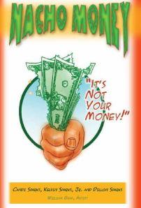 Nacho Money by Candi SParks