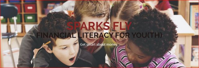 Get Money Smart with Sparks Fly, Financial Literacy for Youth